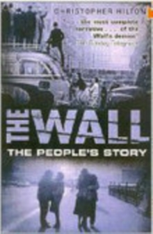 The Wall : The People's Story, Paperback