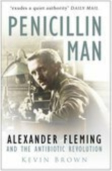 Penicillin Man : Alexander Fleming and the Antibiotic Revolution, Paperback