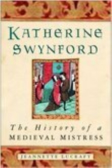 Katherine Swynford : The History of a Medieval Mistress, Paperback