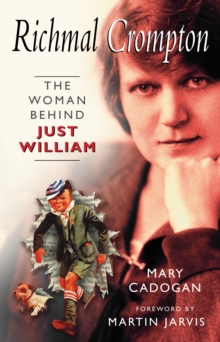 Richmal Crompton : The Woman Behind William, Paperback