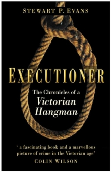 Executioner : The Chronicles of a Victorian Hangman, Paperback