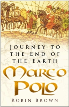 Marco Polo : The Incredible Journey, Paperback