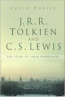 J.R.R. Tolkien and C.S. Lewis : The Story of a Friendship, Paperback