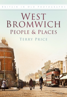West Bromwich People and Places, Paperback