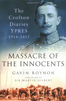 Massacre of the Innocents : The Crofton Diaries, Ypres 1914-1915, Paperback
