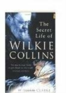 The Secret Life of Wilkie Collins, Paperback