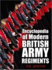 Encyclopedia of Modern British Army Regiments, Paperback