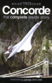 Concorde : The Complete Inside Story, Paperback