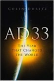 AD 33 : The Year That Changed the World, Hardback