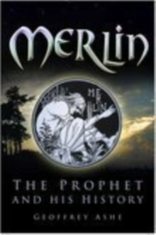 Merlin : The Prophet and His History, Paperback Book