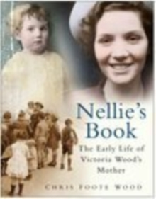 Nellie's Book : The Early Life of Victoria Wood's Mother, Paperback Book
