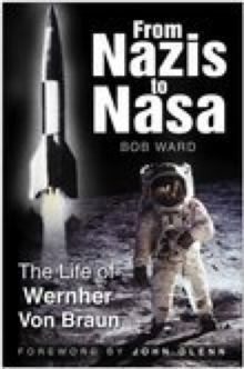 From Nazis to NASA : The Life of Wernher von Braun, Hardback Book