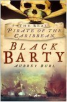 Black Barty : Bartholomew Roberts and His Pirate Crew 1718-1723, Paperback Book