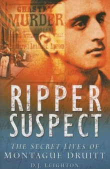 Ripper Suspect : The Secret Lives of Montague Druitt, Paperback