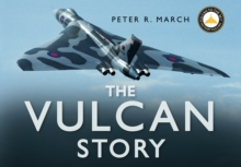 The Vulcan Story : Returning XH558 to the Skies, Hardback