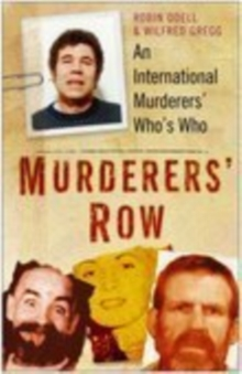 Murderers' Row : An International Murderers Who's Who, Paperback