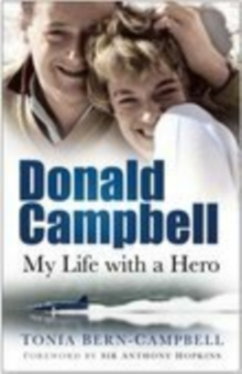Donald Campbell : My Life with a Hero, Paperback