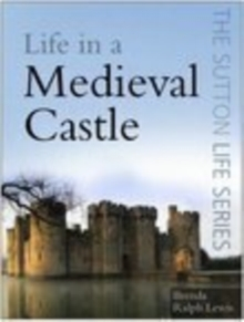 Life in a Medieval Castle, Paperback