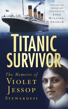 """Titanic"" Survivor : The Memoirs of Violet Jessop Stewardess, Paperback"