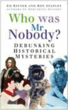 Who Was Mr. Nobody? : Debunking Historical Mysteries, Paperback Book