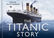 The Titanic Story, Hardback
