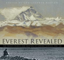 Everest Revealed : The Private Diaries and Sketches of Edward Norton, 1922-24, Hardback Book