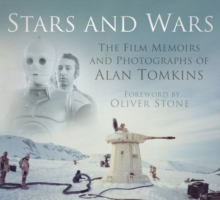 Stars and Wars : The Film Memoirs and Photographs of Alan Tomkins, Hardback