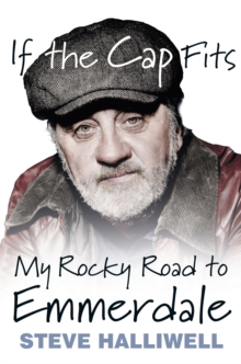 If the Cap Fits: My Rocky Road to Emmerdale, Paperback