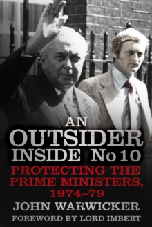 An Outsider Inside No 10: Protecting the Prime Ministers, 1974-79, Paperback