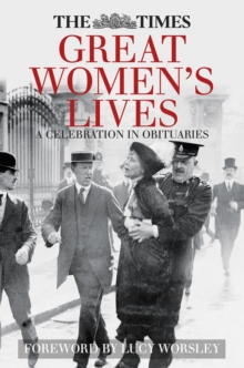The Times Great Women's Lives : A Celebration in Obituaries, Hardback Book