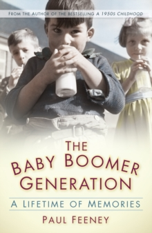 The Baby Boomer Generation : A Lifetime of Memories, Paperback