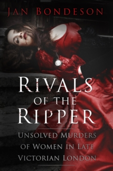 Rivals of the Ripper : Unsolved Murders of Women in Late Victorian London, Hardback Book
