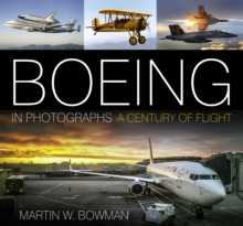 Boeing in Photographs : A Century of Flight, Hardback