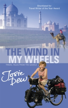 The Wind in My Wheels : Travel Tales from the Saddle, Paperback Book