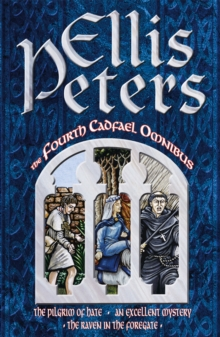 Cadfael Omnibus : Pilgrim of Hate, An Excellent Mystery AND The Raven in the Roregate 4, Paperback