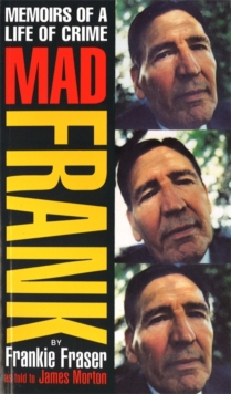 Mad Frank : Memoirs of a Life of Crime, Paperback