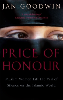 Price of Honour : Muslim Women Lift the Veil of Silence, Paperback