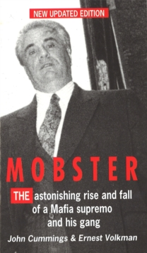 Mobster : The Astonishing Rise and Fall of a Mafia Supremo and His Gang, Paperback