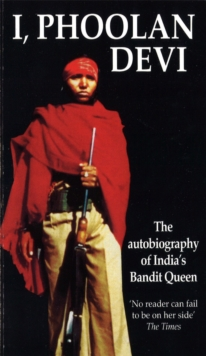 I, Phoolan Devi : The Autobiography of India's Bandit Queen, Paperback