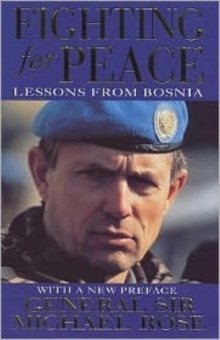 Fighting for Peace : Lessons from Bosnia 1994, Paperback