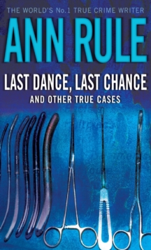 Last Dance Last Chance : And Other True Cases, Paperback