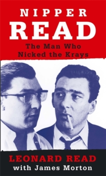 Nipper Read : The Man Who Nicked the Krays, Paperback
