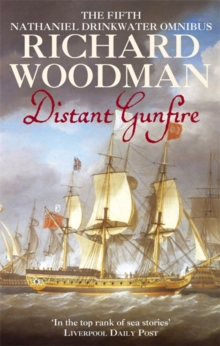 "Distant Gunfire: Nathaniel Drinkwater Omnibus 5 : ""Shadow of the Eagle"", ""Ebb Tide"", Paperback"