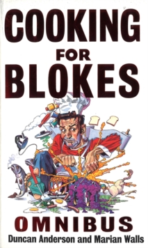 Cooking for Blokes Omnibus : Cooking for Blokes and Flash Cooking for Blokes, Paperback