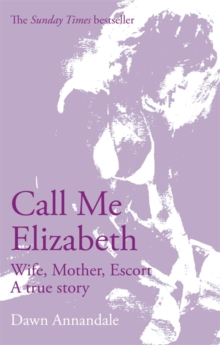 Call Me Elizabeth : Wife, Mother, Escort, Paperback Book
