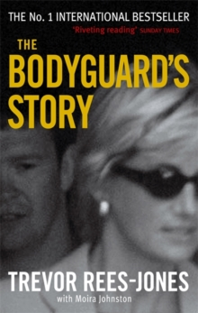 The Bodyguard's Story : Diana, the Crash, and the Sole Survivor, Paperback