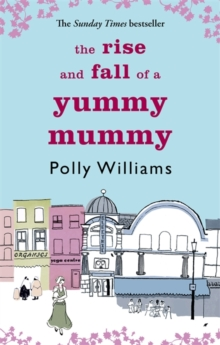 The Rise and Fall of a Yummy Mummy, Paperback Book