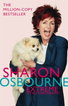 Sharon Osbourne Extreme : My Autobiography, Paperback Book