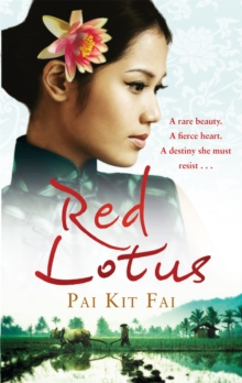 Red Lotus : A Rare Beauty. A Fierce Heart. A Destiny She Must Resist., Paperback