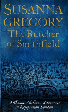 The Butcher of Smithfield : Chaloner's Third Exploit in Restoration London, Paperback Book